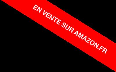 EN VENTE SUR AMAZON.FR